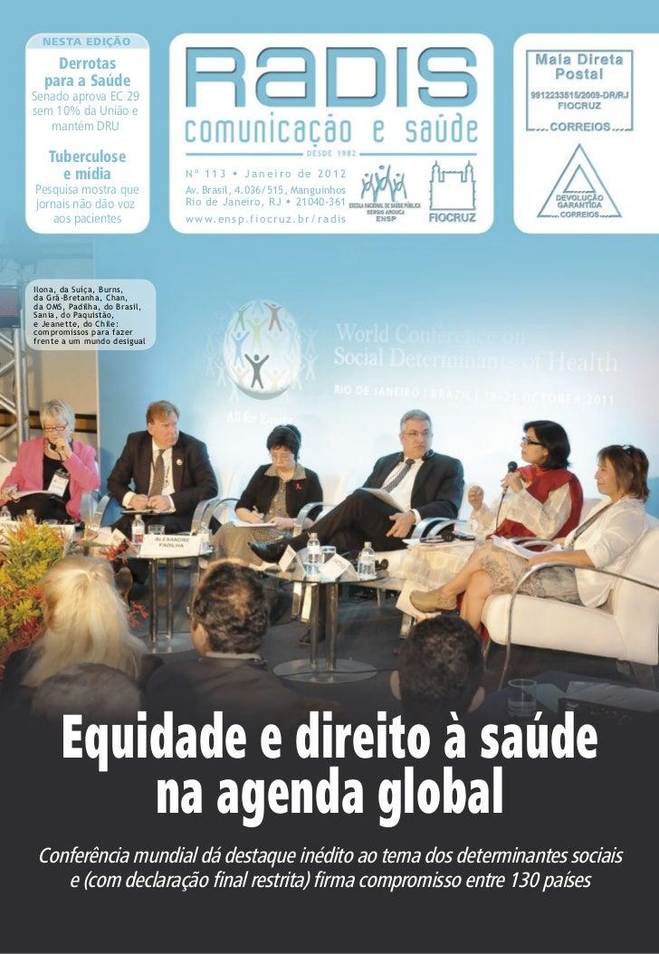 Nesta edição    Derrotas  para a SaúdeSenado aprova EC 29sem 10% da União e   mantém DRU   Tuberculose     e mídia        ...