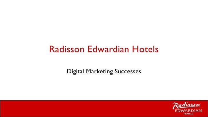 Radisson Edwardian Hotels Digital Marketing Successes