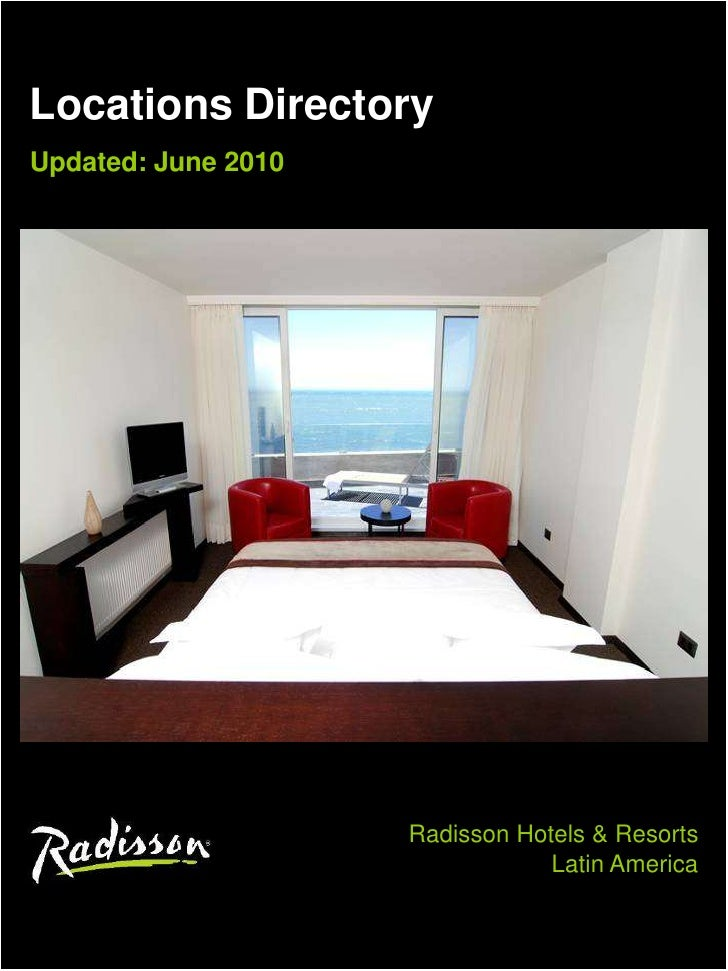 Locations Directory<br />Updated: June 2010<br />Radisson Hotels & Resorts <br />Latin America <br />