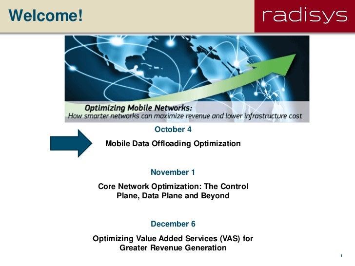 Welcome!                          October 4              Mobile Data Offloading Optimization                         Novem...