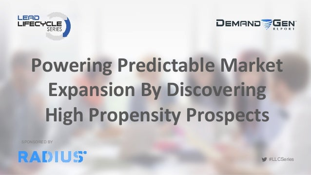 #LLCSeries #LLCSeries Powering	   Predictable	   Market	    Expansion	   By	   Discovering	    High	   Propensity	   Prosp...