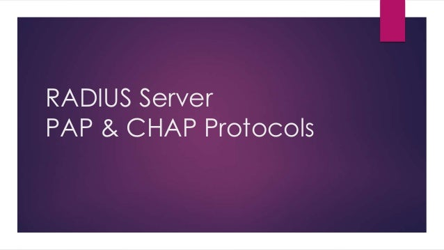 Radius server,PAP and CHAP Protocols