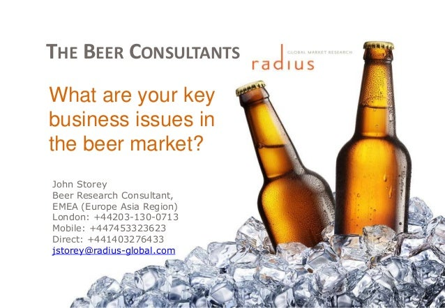 THE BEER CONSULTANTS John Storey Beer Research Consultant, EMEA (Europe Asia Region) London: +44203-130-0713 Mobile: +4474...