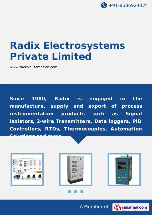 +91-8586924474  Radix Electrosystems Private Limited www.radix-automation.com  Since  1980,  Radix  is  manufacture,  supp...