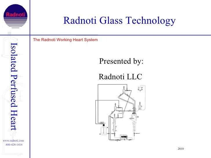 Radnoti Glass Technology                              The Radnoti Working Heart System    Isolated Perfused Heart         ...