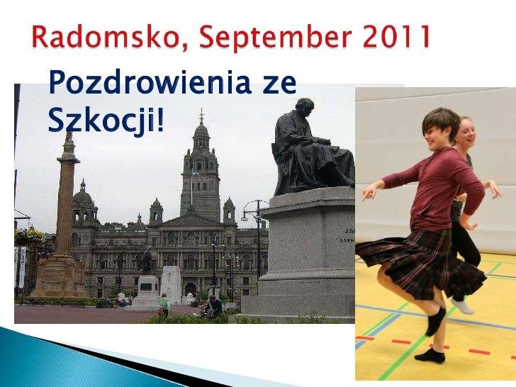 Radomsko, September 2011<br />Pozdrowienia ze Szkocji!<br />