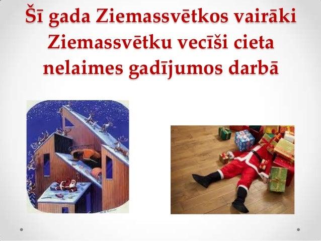 Šī gada Ziemassvētkos vairāki   Ziemassvētku vecīši cieta  nelaimes gadījumos darbā