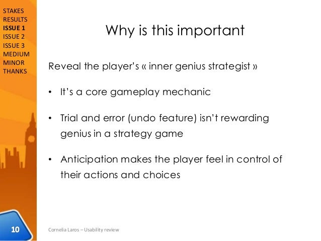 Why is this important Reveal the player's « inner genius strategist » • It's a core gameplay mechanic • Trial and error (u...