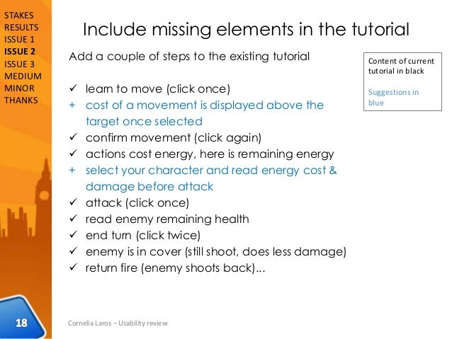 Include missing elements in the tutorial Add a couple of steps to the existing tutorial  learn to move (click once) + cos...