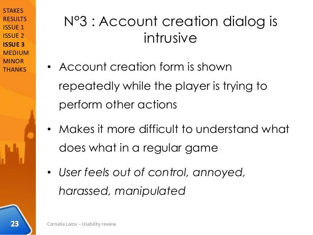 N°3 : Account creation dialog is intrusive • Account creation form is shown repeatedly while the player is trying to perfo...