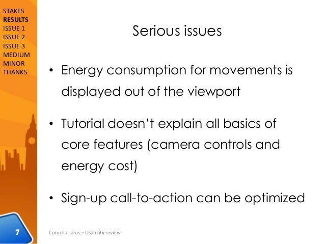 Serious issues • Energy consumption for movements is displayed out of the viewport • Tutorial doesn't explain all basics o...