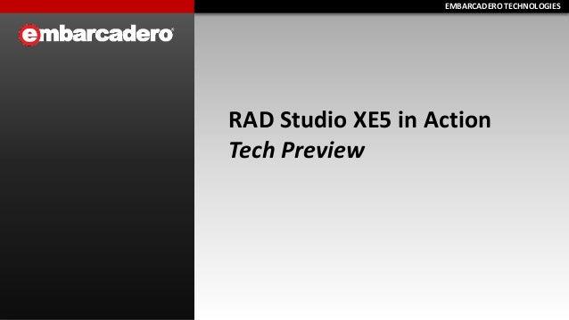 EMBARCADERO TECHNOLOGIESEMBARCADERO TECHNOLOGIES RAD Studio XE5 in Action Tech Preview