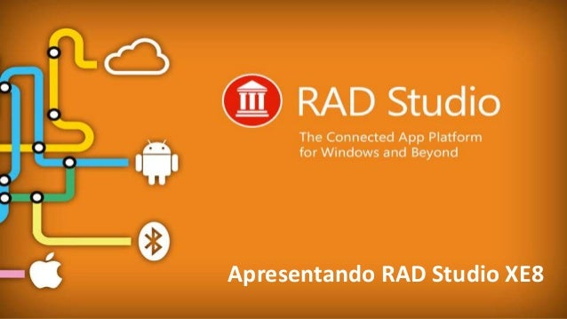 EMBARCADERO TECHNOLOGIES Apresentando RAD Studio XE8