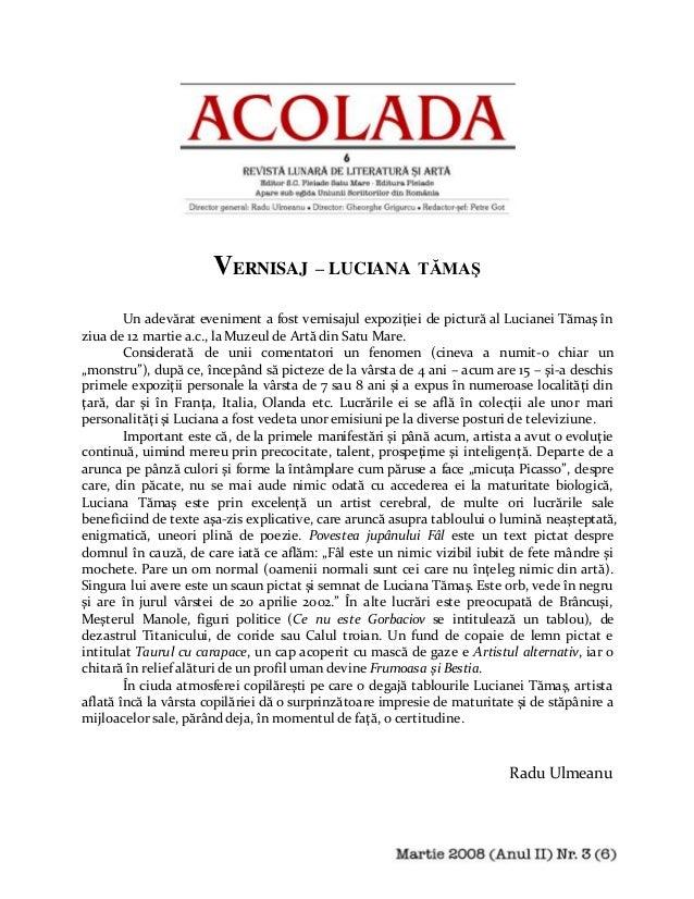 VERNISAJ – LUCIANA TĂMAŞ Un adevărat eveniment a fost vernisajul expoziţiei de pictură al Lucianei Tămaş în ziua de 12 mar...