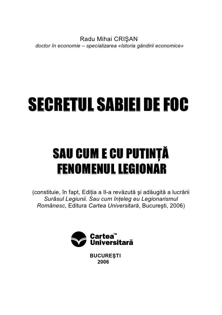 Radu Mihai CRIŞAN  doctor în economie – specializarea «Istoria gândirii economice»     SECRETUL SABIEI DE FOC          SAU...