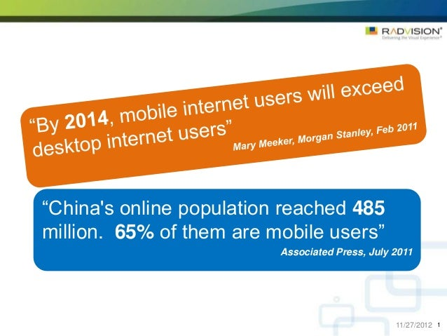 """""""Chinas online population reached 485million. 65% of them are mobile users""""                          Associated Press, Jul..."""
