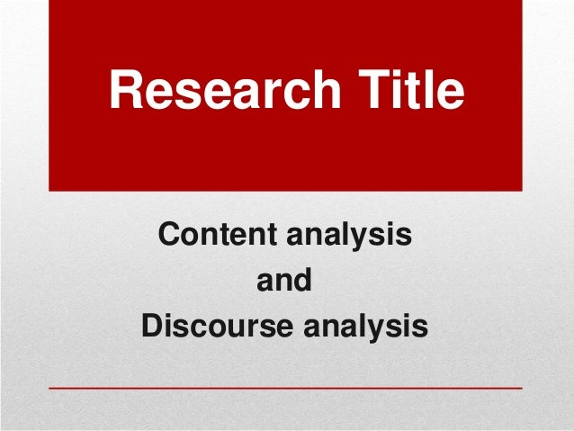 Research Title Content analysis and Discourse analysis