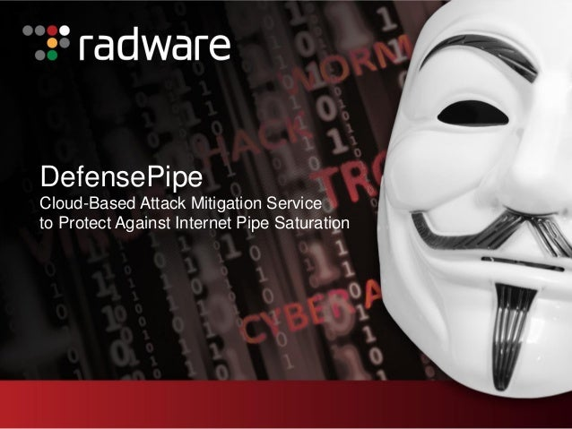 DefensePipe Cloud-Based Attack Mitigation Service to Protect Against Internet Pipe Saturation