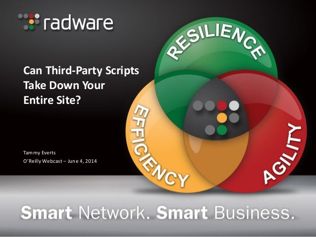 Can Third-Party Scripts Take Down Your Entire Site? Tammy Everts O'Reilly Webcast – June 4, 2014