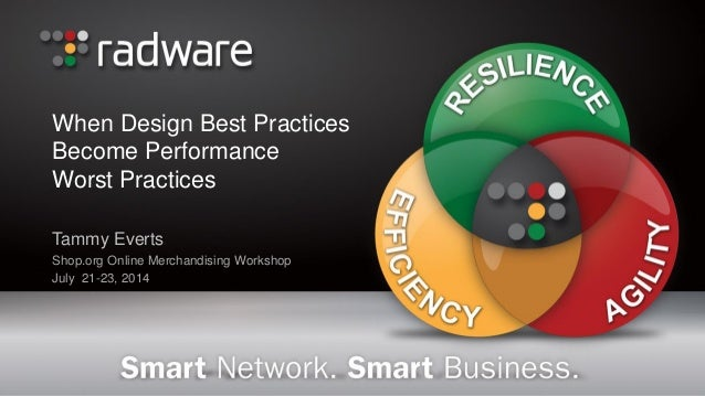 When Design Best Practices Become Performance Worst Practices Tammy Everts Shop.org Online Merchandising Workshop July 21-...