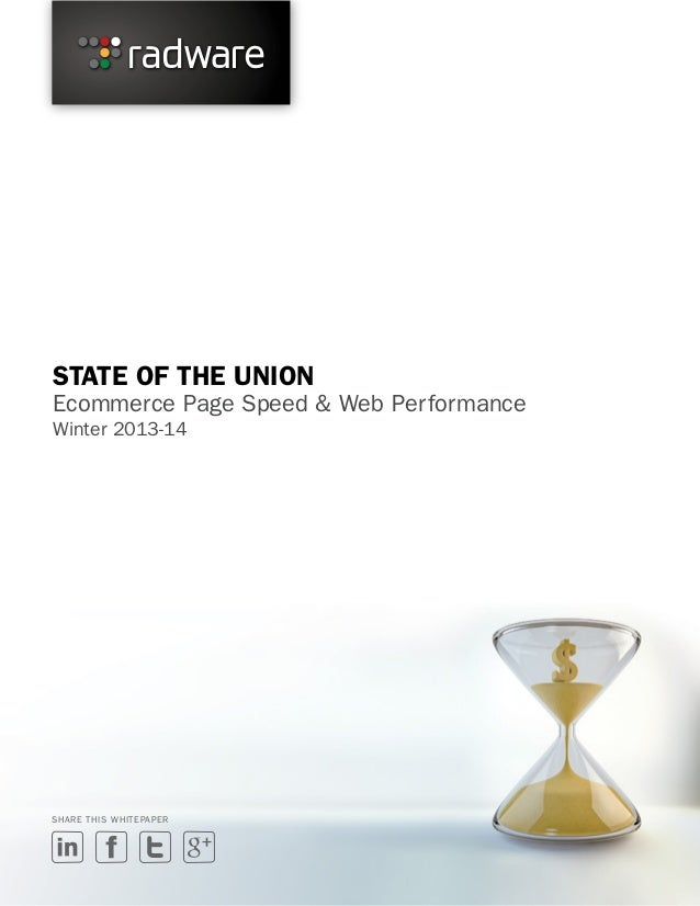 STATE OF THE UNION  Ecommerce Page Speed & Web Performance Winter 2013-14  SHARE THIS WHITEPAPER