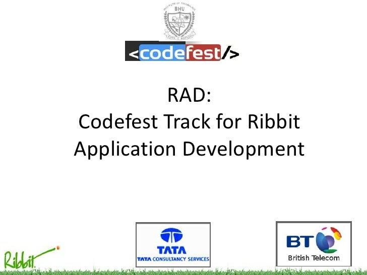 RAD: Codefest Track for Ribbit Application Development<br />
