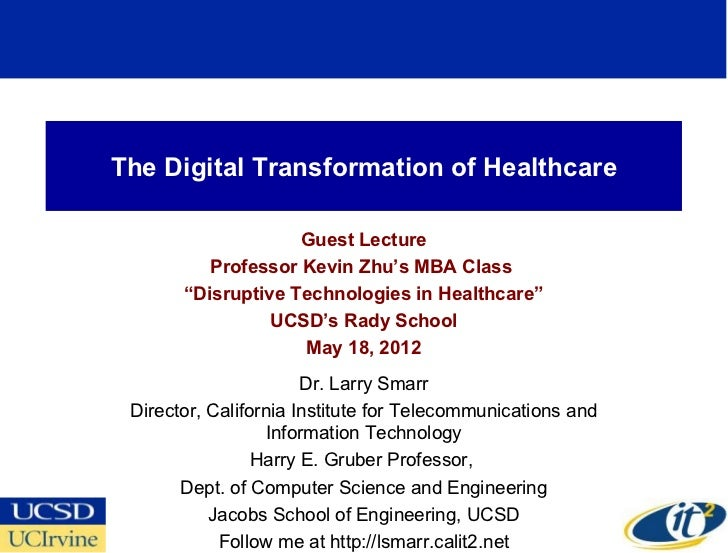 "The Digital Transformation of Healthcare                    Guest Lecture          Professor Kevin Zhu's MBA Class       ""..."