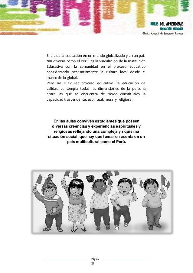 RUTAS DEL APRENDIZAJE EDUCACIÓN RELIGIOSA Oficina Nacional de Educación Católica  El eje de la educación en un mundo globa...