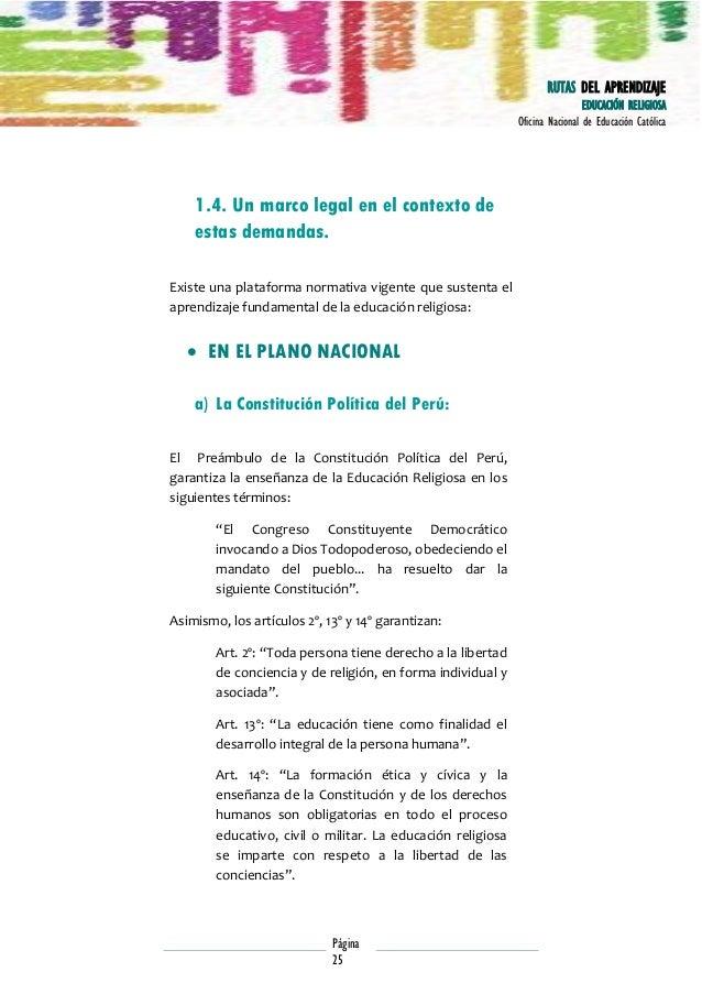 RUTAS DEL APRENDIZAJE EDUCACIÓN RELIGIOSA Oficina Nacional de Educación Católica  1.4. Un marco legal en el contexto de es...
