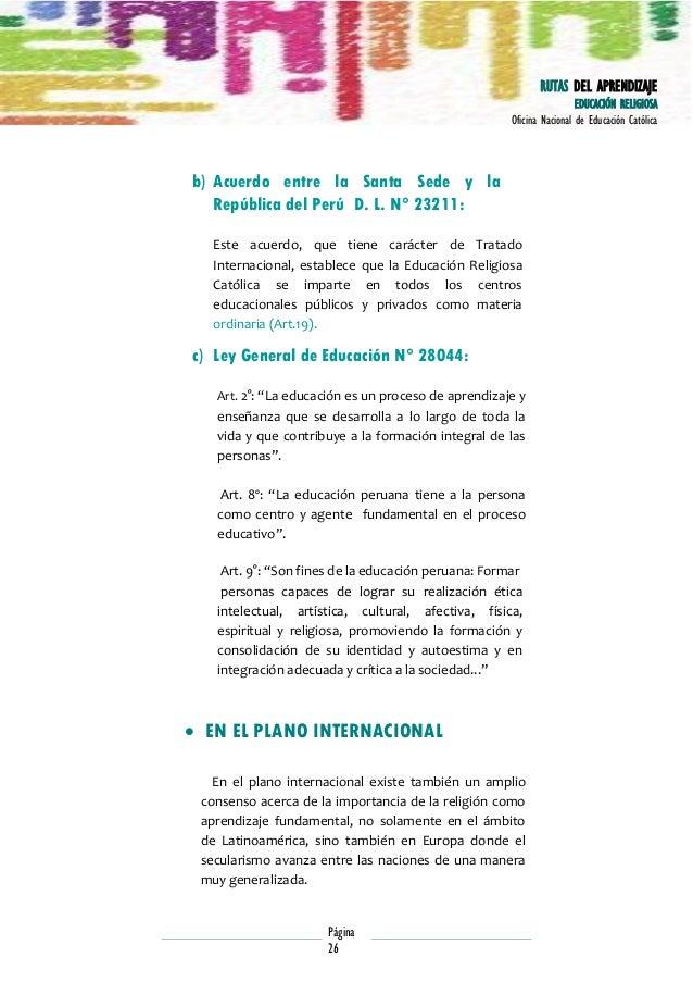 RUTAS DEL APRENDIZAJE EDUCACIÓN RELIGIOSA Oficina Nacional de Educación Católica  b) Acuerdo entre la Santa Sede y la Repú...