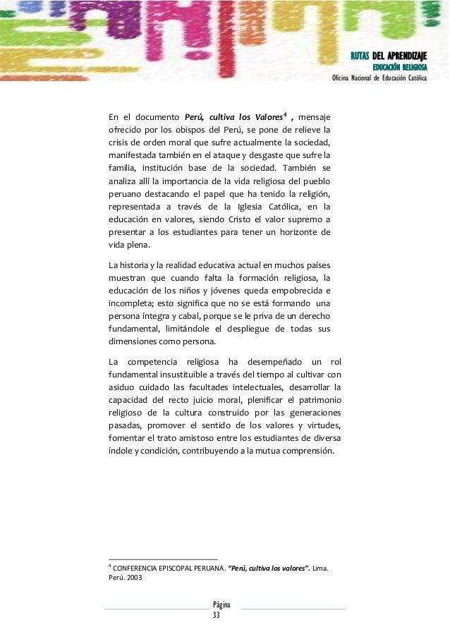 RUTAS DEL APRENDIZAJE EDUCACIÓN RELIGIOSA Oficina Nacional de Educación Católica  En el documento Perú, cultiva los Valore...