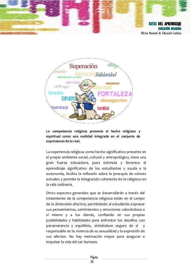 RUTAS DEL APRENDIZAJE EDUCACIÓN RELIGIOSA Oficina Nacional de Educación Católica  La competencia religiosa presenta el hec...