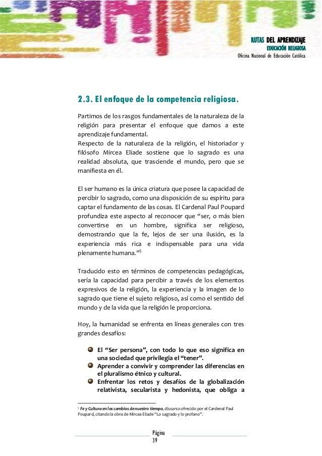 RUTAS DEL APRENDIZAJE EDUCACIÓN RELIGIOSA Oficina Nacional de Educación Católica  2.3. El enfoque de la competencia religi...