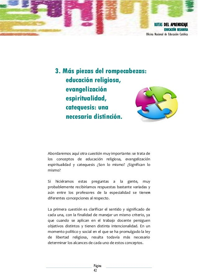RUTAS DEL APRENDIZAJE EDUCACIÓN RELIGIOSA Oficina Nacional de Educación Católica  3. Más piezas del rompecabezas: educació...