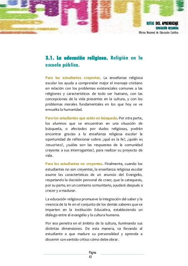 RUTAS DEL APRENDIZAJE EDUCACIÓN RELIGIOSA Oficina Nacional de Educación Católica  3.1. La educación religiosa. Religión en...