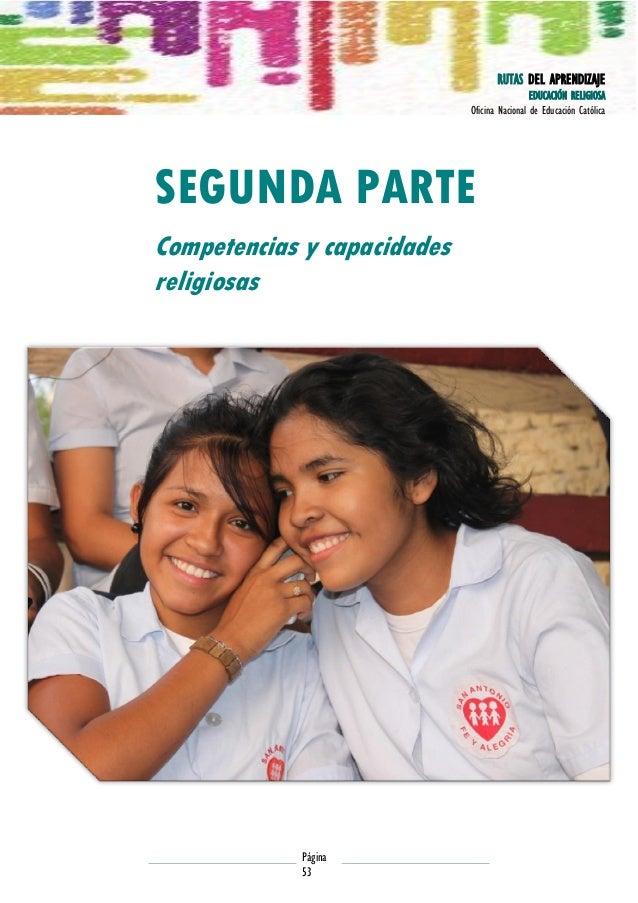 RUTAS DEL APRENDIZAJE EDUCACIÓN RELIGIOSA Oficina Nacional de Educación Católica  SEGUNDA PARTE Competencias y capacidades...