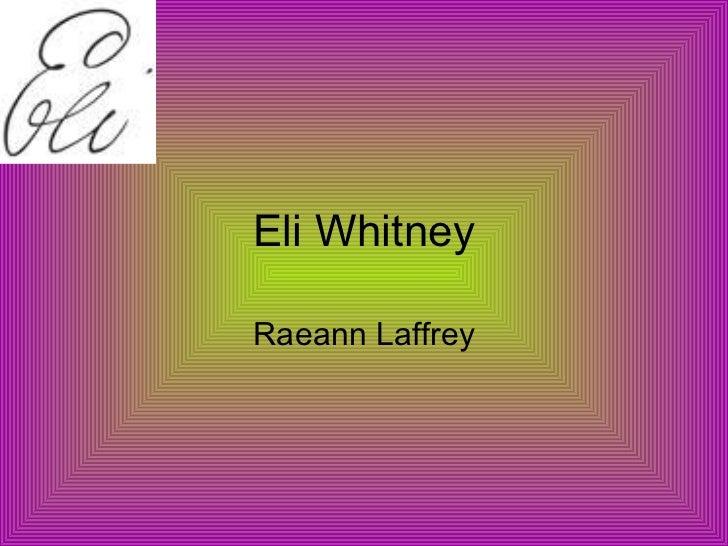 Eli Whitney Raeann Laffrey