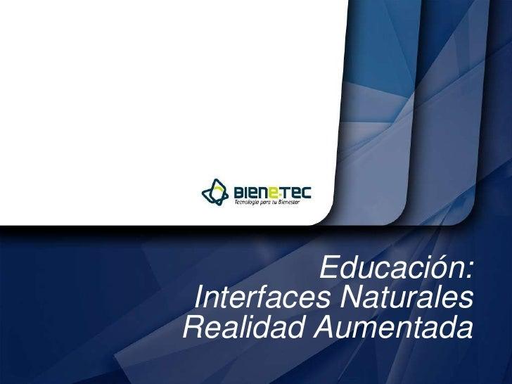 Educación: Interfaces Naturales Realidad Aumentada<br />