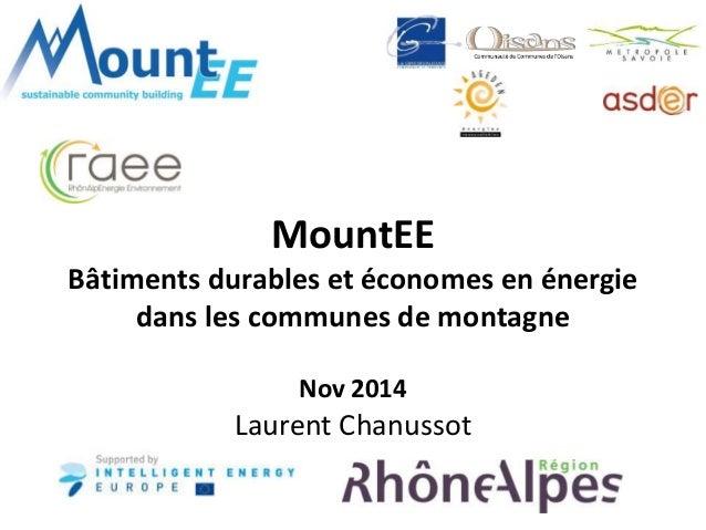 MountEE  Bâtiments durables et économes en énergie  dans les communes de montagne  Nov 2014  Laurent Chanussot