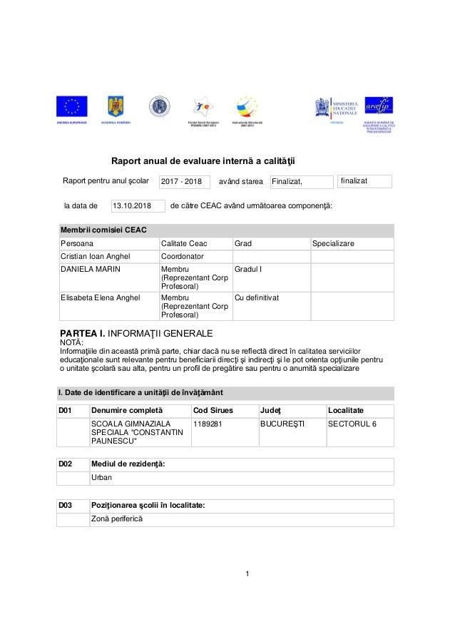 """PARTEA I. în calitatea serviciilor D01 Cod Sirues Localitate SCOALA GIMNAZIALA SPECIALA """"CONSTANTIN PAUNESCU"""" 1189281 SECT..."""