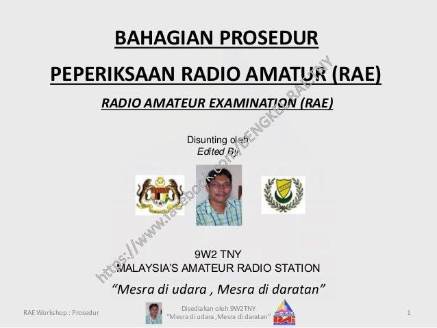"""PEPERIKSAAN RADIO AMATUR (RAE) RADIO AMATEUR EXAMINATION (RAE) BAHAGIAN PROSEDUR """"Mesra di udara , Mesra di daratan"""" Disun..."""