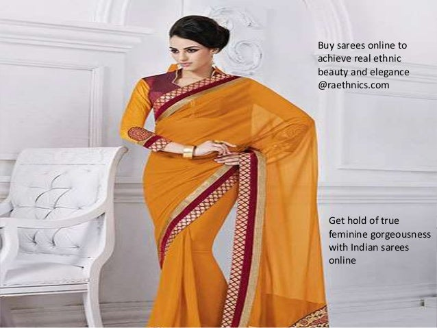 Buy sarees online to achieve real ethnic beauty and elegance @raethnics.com Get hold of true feminine gorgeousness with In...