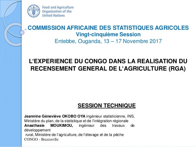COMMISSION AFRICAINE DES STATISTIQUES AGRICOLES Vingt-cinquième Session Entebbe, Ouganda, 13 – 17 Novembre 2017 Jeannine G...
