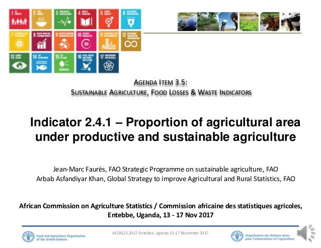 AFCAS25,2017-Entebbe, Uganda 13-17 November 2017 AGENDA ITEM 3.5: SUSTAINABLE AGRICULTURE, FOOD LOSSES & WASTE INDICATORS ...