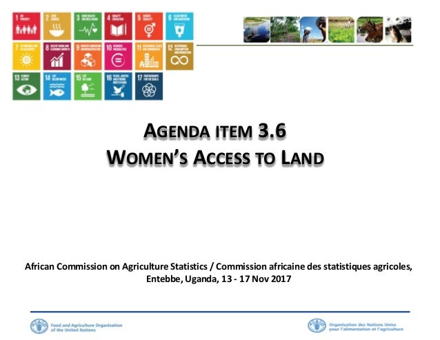 AGENDA ITEM 3.6 WOMEN'S ACCESS TO LAND African Commission on Agriculture Statistics / Commission africaine des statistique...