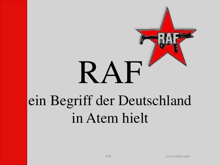 RAFein Begriff der Deutschland in Atem hielt <br />RAF<br />Lisa Greifeneder<br />