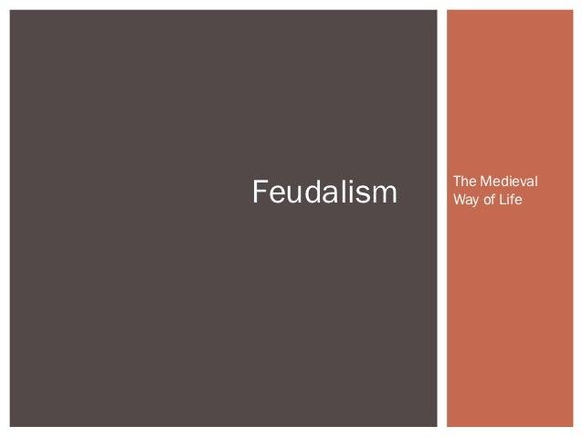 The MedievalFeudalism   Way of Life