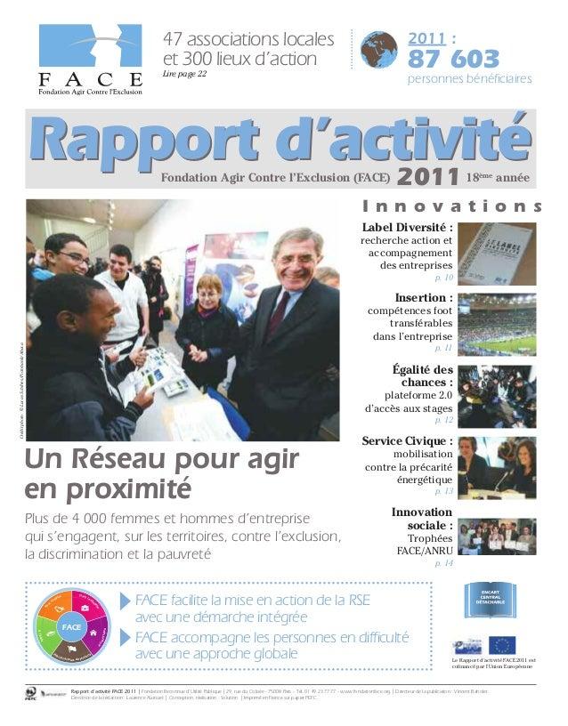 Rapport d'activitéFondation Agir Contre l'Exclusion (FACE) 201118ème année 47 associations locales et 300 lieux d'action L...