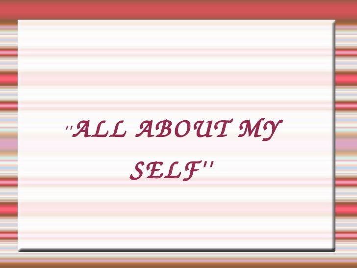 '' ALL ABOUT MY SELF''