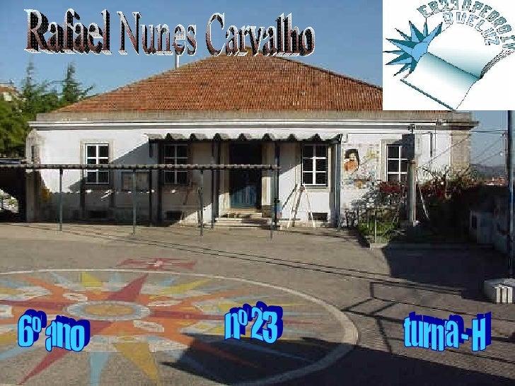 Rafael Nunes Carvalho 6º ano turma - H nº 23